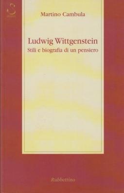 Ludwig Wittgenstein. Stili e biografia di un pensiero