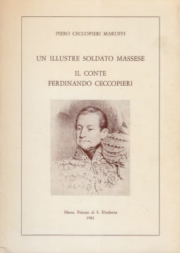 Un illustre soldato massese il conte Ferdinando Ceccopieri