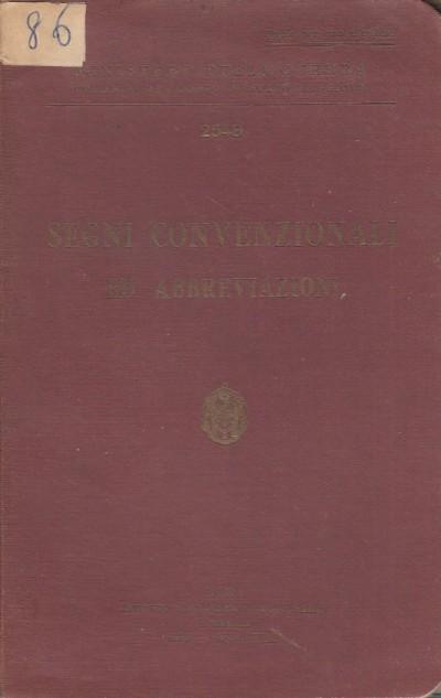 Segni convenzionali ed abbreviazioni - Ministero Della Guerra
