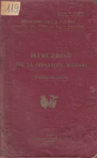 Istruzione per la ginnastica militare. parte seconda - Ministero Della Guerra