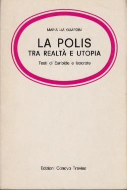 La Polis tra realtà e utopia. Testi di Euripide e Isocrate