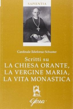Scritti su La Chiesa Orante, La Vergine Maria, La Vita Monastica