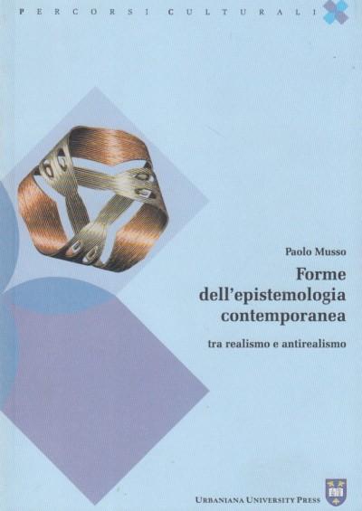 Forme dell'epistemologia contemporanea - Musso Paolo