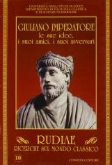 Rudiae. Ricerche sul mondo classico. 10 Giuliano imperatore. Le sue idee, i suoi amici, i suoi