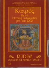 Rudiae. Ricerche sul mondo classico.12. Kaipos Studi di letteratura cristiana antica per l'anno 2000