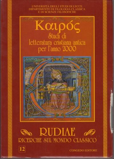 Rudiae. ricerche sul mondo classico.12. kaipos studi di letteratura cristiana antica per l'anno 2000 - Aa.vv.