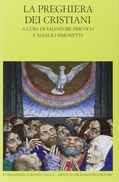 La preghiera dei cristiani - Priocco Salvatore - Simonetti Manlio (a Cura Di)