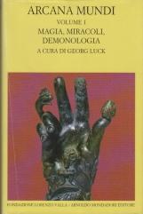 Arcana Mundi Vol: I Magia, miracoli, demonologia