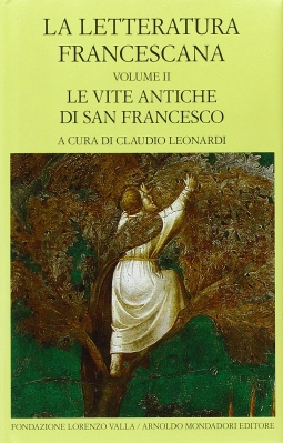 La letteratura Francescana. Volume II. Le vite antiche di San Francesco
