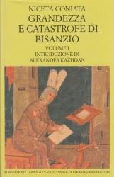 Grandezza e catastrofe di Bisanzio. Narrazione cronologica Volume I (Libri I-VIII)