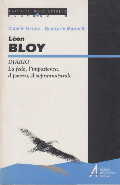 Léon bloy. diario. la fede, l'impazienza, il povero, il soprannaturale - Garota Daniele, Marinelli Giancarlo