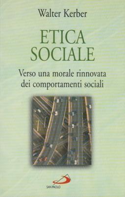 Etica sociale. Verso una morale rinnovata dei comportamenti sociali