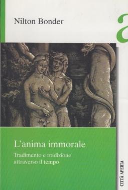L'anima immorale. Tradimento e tradizione attraverso il tempo