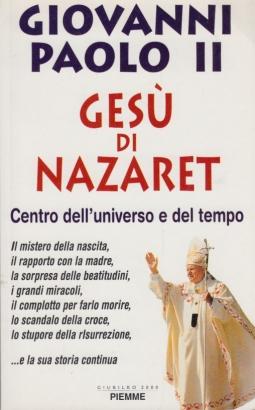Gesu` di Nazaret: Centro dell'universo e del tempo