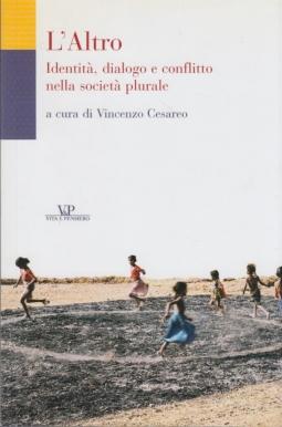 L'Altro. Identità, dialogo e conflitto nella società plurale