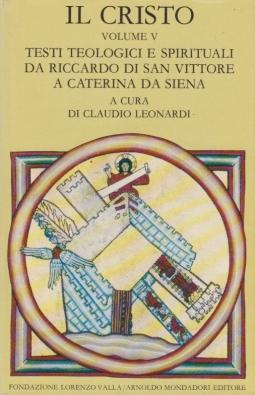 Il Cristo. Volume V Testi teologici e spirituali da Riccardo di San Vittore a Caterina da Siena