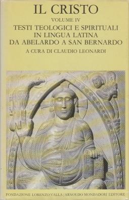 Il Cristo. Volume IV Testi teologici e spirituali in lingua latina da Abelardo a San Bernardo