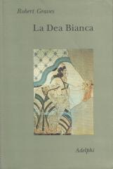La Dea Bianca. Grammatica storica del mito poetico
