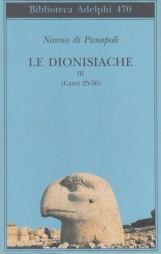 Le dionisiache. III (Canti 25-36)
