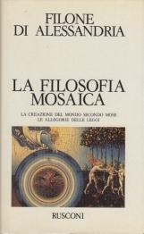 La filosofia mosaica. La creazione del mondo secondo mosè le allegorie delle leggi