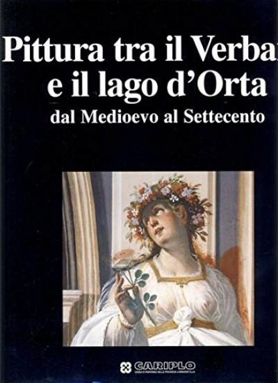 Pittura tra il verbano e il lago d'orta dal medioevo al settecento - Gregori Mina (a Cura Di)