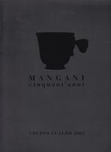 Mangani cinquant'anni. Porcellane d'arte dal 1958.