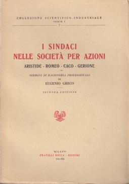 I sindaci nelle società per azioni. Aristide, Romeo, Caco, Gerione. Sermoni di ragioneria professionale di Eugenio Greco