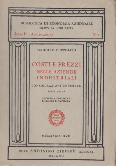 Costi e prezzi nelle aziende industriali. configurazioni concrete, serie prima - D'ippolito Teodoro
