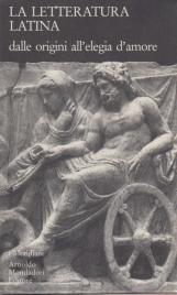 La letteratura Latina della Cambridge University Vol. I: Dalle origini all'elegia d'amore, Vol. II: Da Ovidio all'epilogo
