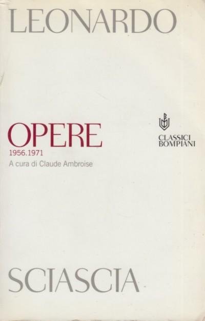 Opere 1956 1971 - Sciascia Leonardo