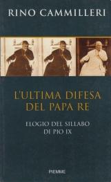 L'ultima difesa del papa re. Elogio del Sillabo di Pio IX
