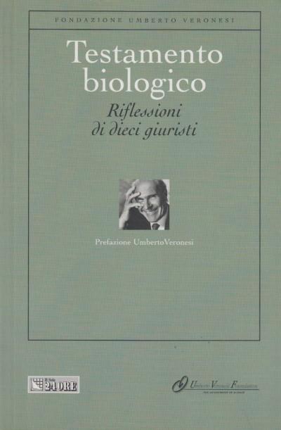 Testamento biologico riflessioni di dieci giuristi - Fondazione Umberto Veronesi