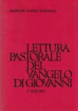 Lettura pastorale del Vangelo di Giovanni 1 Volume: Gv 1-4