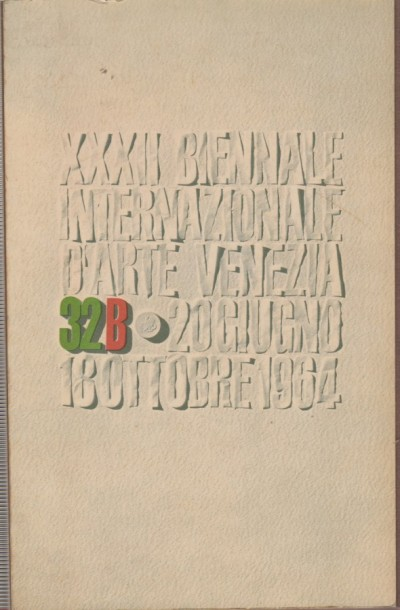 Xxxii biennale internazionale d'arte 32b venezia 20 giugno / 18 ottobre 1964