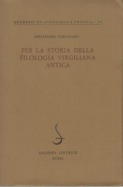 Per la storia della filoloiga virgiliana antica - Timpanaro Sebastiano
