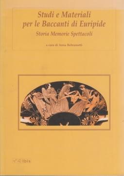 Studi e Materiali per le BAccanti di Euripide. Storia Memorie Spettacoli