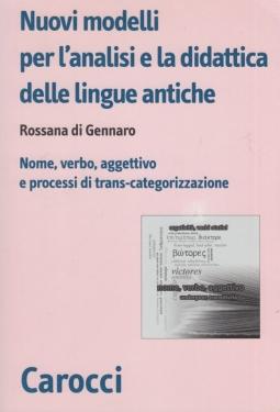 Nuovi modelli per l'analisi e la didattica delle lingue antiche. Nome, verbo, aggettivo e processi di trans-categorizzazione