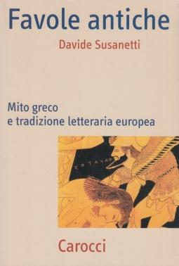 Favole antiche. Mito greco e trazione letteraria europea