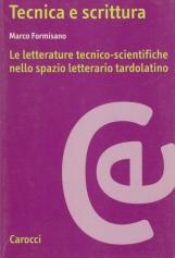 Tecnica e scrittura. Le letterature tecnico-scientifiche nello spazio letterario tardolatino