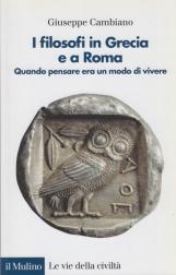 I filosofi in Grecia e a Roma. Quando pensare era un modo di vivere