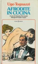Afrodite in cucina. A cura di Antonio Piccinardi. Disegni di Guido Crepax