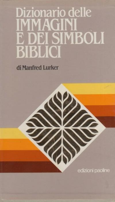 Dizionario delle immagini e dei simboli biblici - Lurker Manfred