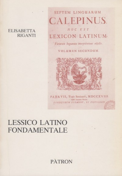 Lessico latino fondamentale - Riganti Elisabetta