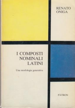I composti nominali latini. Una morfologia generativa