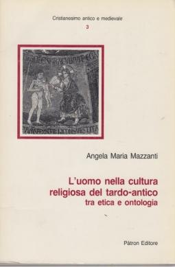 L'uomo nella cultura religiosa del tardo-antico
