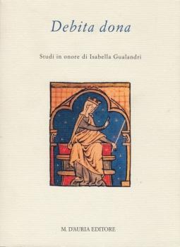 Debita dona. Studi in onore di Isabella Gualandri