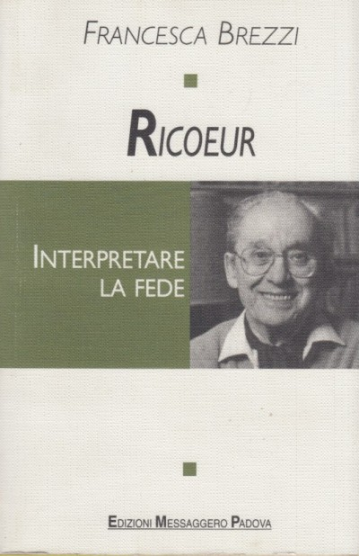 Ricoeur. interpretare la fede - Brezzi Francesca