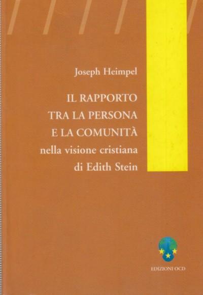 Il rapporto tra la persona e la comunità nella visione cristiana di edith stein - Heimpel Joseph