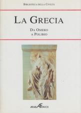 La Grecia. Da Omero a Polibio