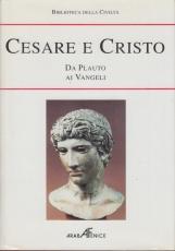 Cesare e Cristo. Da Plauto ai Vangeli